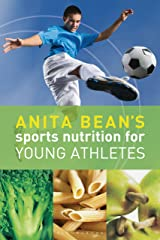 Anita Bean's Sports Nutrition for Young Athletes Kindle Edition