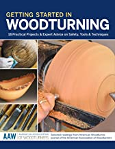 Getting Started in Woodturning: 18 Practical Projects & Expert Advice on Safety,..