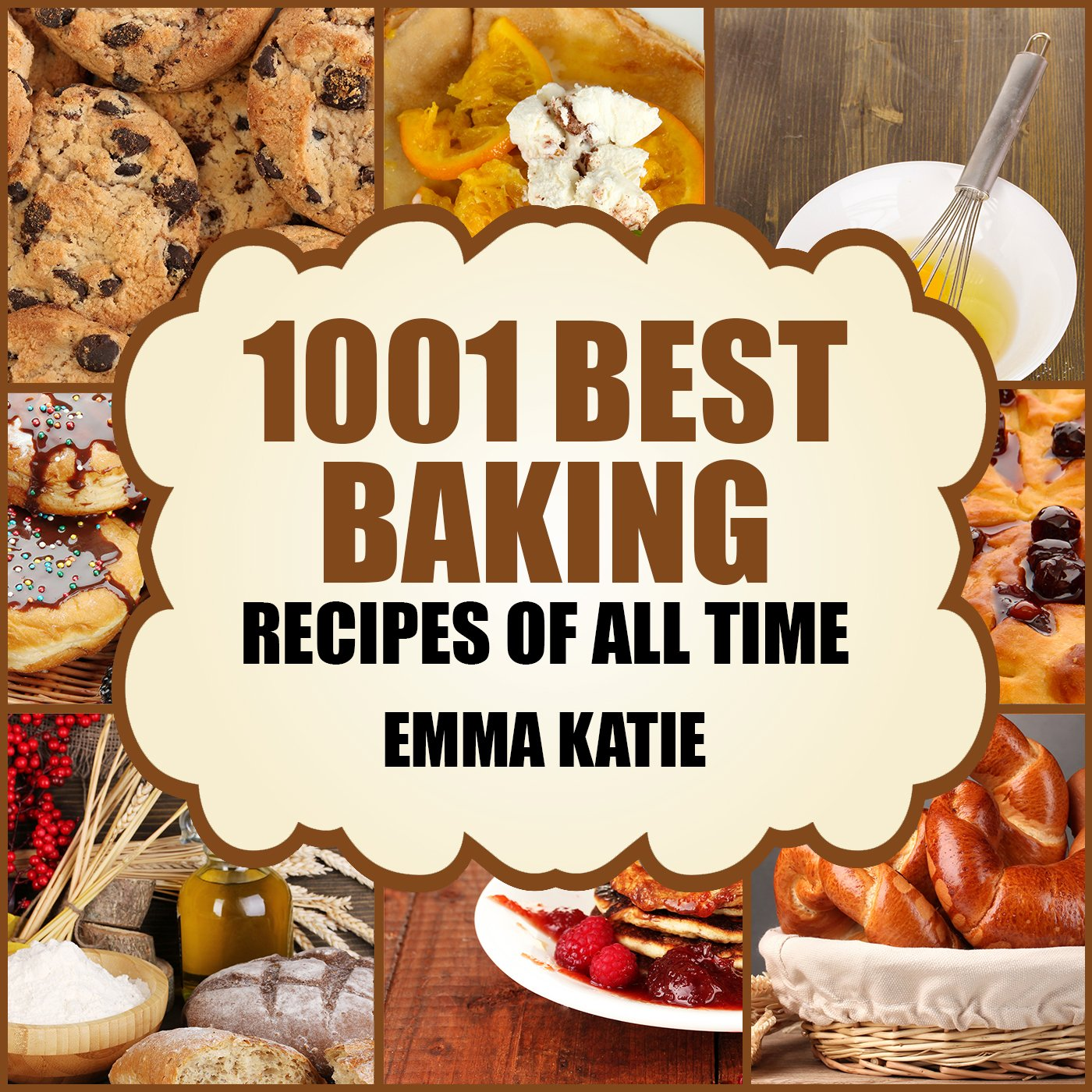 Image Of1001 Best Baking Recipes Of All Time: A Baking Cookbook With Over 1001 Recipes Book For Baking Basics Such As Bread, Cakes...