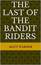 The Last of the Bandit Riders