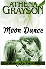 Moon Dance: A Winterjacked Frostbite Kindle Edition
