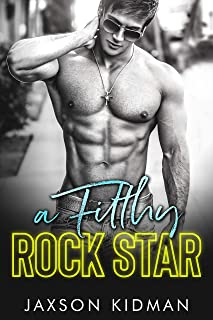 A FILTHY Rock Star (Filthy Line Book 1)