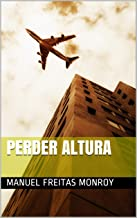 PERDER ALTURA (Spanish Edition)
