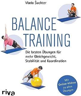 Balancetraining: Die besten Übungen für mehr Gleichgewicht, Stabilität und Koordination (German Edition)