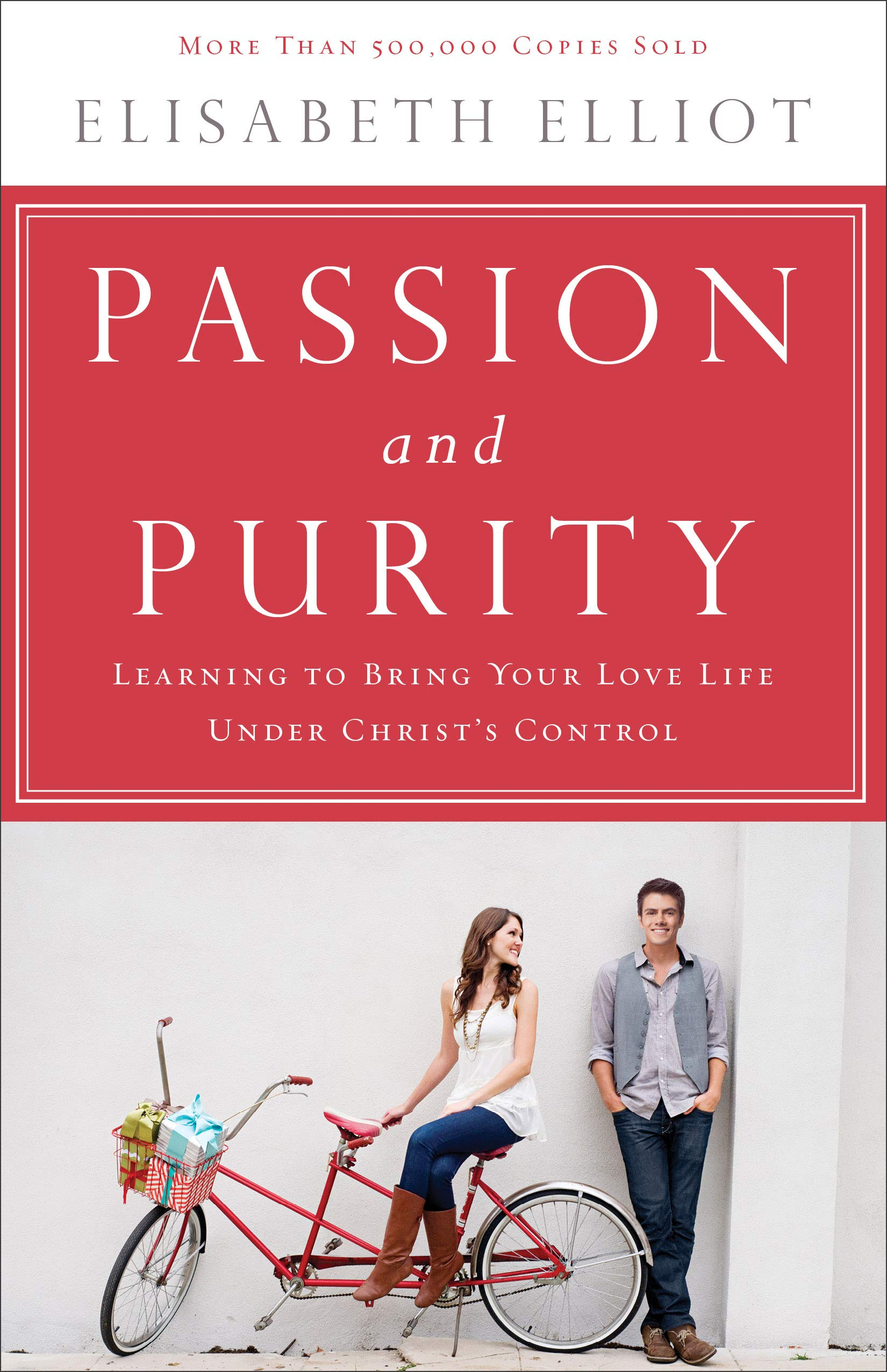 Image OfPassion And Purity: Learning To Bring Your Love Life Under Christ's Control