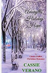 Amaryllis' Holiday Hope (A Glacier Hollow Christmas Romance Book 3) Kindle Edition