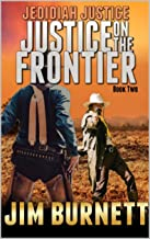 Jedidiah Justice: Justice on the Frontier: Ridding Prairie Flats of the Dagglers (Justice on the Frontier Western Series B...