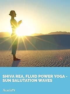 Shiva Rea, Fluid Power Yoga Sun Salutation Waves