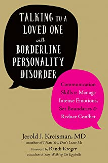 Talking to a Loved One with Borderline Personality Disorder: Communication Skills to Manage Intense Emotions, Set Boundaries, and Reduce Conflict (English Edition)