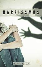 Narzissmus: Was jeder über toxische Beziehungen wissen muss und wie man sich durch gewaltfreie Kommunikation befreien kann...