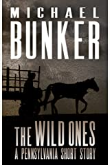 THE WILD ONES: A Pennsylvania Short Story Kindle Edition