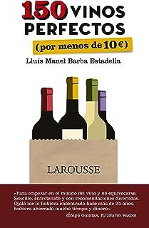 150 vinos perfectos (por menos de 10 euros) (LAROUSSE -