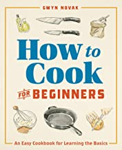 How to Cook for Beginners: An Easy Cookbook for Learning the Basics PDF