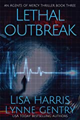 Lethal Outbreak: A Medical Thriller (Agents Of Mercy Book 3) Kindle Edition