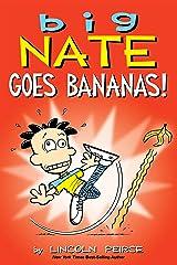 Big Nate Goes Bananas! Kindle Edition