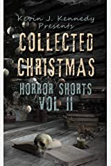 Collected Christmas Horror Shorts 2 (Collected Horror Shorts Book 4) Kindle Edition