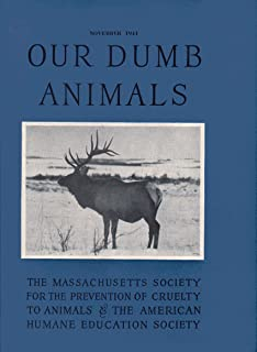 Our Dumb Animals, Volume 74. Number 11. November 1941 (The Massachusetts Society for the Prevention of Cruelty to Animals & The American Humane Education Society)