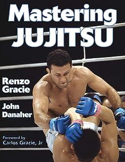 Gracie, R: Mastering Jujitsu (Mastering Martial Arts)