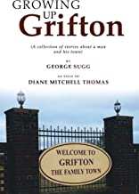 Growing up Grifton: A Collection of Stories About a Man and His Town