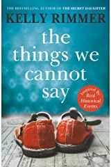The Things We Cannot Say: A heart-breaking, inspiring novel of hope and a love to defy all odds in World War Two (English Edition) Format Kindle