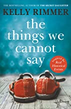 The Things We Cannot Say: A heart-breaking, inspiring novel of hope and a love to defy all odds in World War Two (English ...