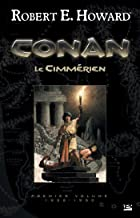 Livres Conan le Cimmérien: Conan, T1 PDF