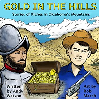 Gold in the Hills: Stories of Riches in Oklahoma's Mountains