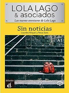 LOLA LAGO & Asociados - Sin Noticias.: Sin noticias (A1) - libro + MP3 descargable