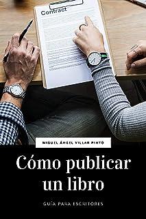 Cómo publicar un libro (Guía para escritores nº 2) (Spanish Edition)