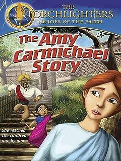 Torchlighters: Amy Carmichael