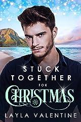 Stuck Together For Christmas (Christmas Romantic Comedies Book 2) Kindle Edition