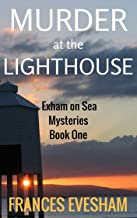 Murder at the Lighthouse: An Exham on Sea Mystery Whodunnit (Exham on Sea Mysteries Book 1)