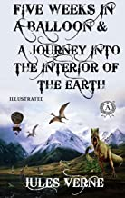 Jules Verne - Five Weeks in a Balloon & A Journey into the Interior of the Earth (Illustrated) (English Edition)