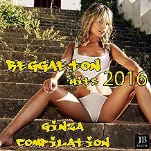 Reggaeton Hits 2016 Collection Ginza Compilation