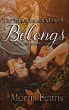 The Heart Knows Where It Belongs (Home To You Series #3)