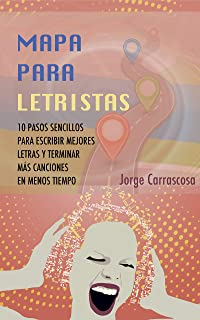 Mapa para letristas / Lyric Writing Roadmap (Spanish Edition)