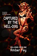 Captured by the Hell-Dog (Hell-Dogs Book 1)