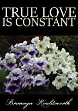 True Love Is Constant (Stories of Life, Stories of Love Book 2)