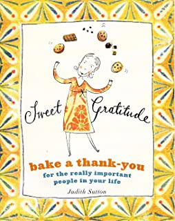 Sweet Gratitude: Bake a Thank-You for the Really Important People in Your Life