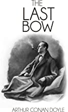His Last Bow: Some Reminiscences of Sherlock Holmes (Illustrated) (The Sherlock Holmes Collection Book 4)