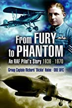 From Fury to Phantom: An RAF Pilot's Story - 1936-1970