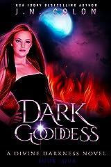 Dark Goddess (A Divine Darkness Novel 4) Kindle Edition
