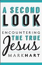 A Second Look: Encountering the True Jesus