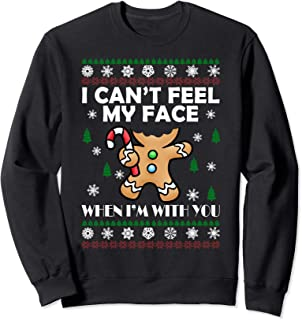 I Can't Feel My Face When I'm With You Funny Christmas Sweatshirt