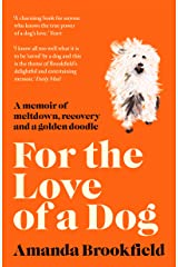 For the Love of a Dog Kindle Edition