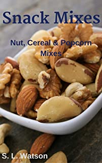 Snack Mixes: Nut, Popcorn & Cereal Mixes (Southern Cooking Recipes)