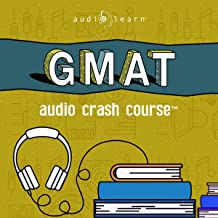 GMAT Audio Crash Course: Complete Test Prep and Review for the Graduate Management Admission Test