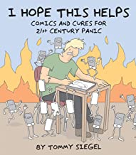 I Hope This Helps: Comics and Cures for 21st Century Panic (English Edition)