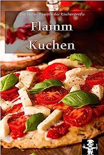 Flammkuchen (Die besten Rezepte der Küchenprofis 6) (German Edition)