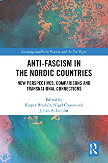 Anti-fascism in the Nordic Countries: New Perspectives, Comparisons and Transnational Connections (Routledge Studies in Fascism and the Far Right)